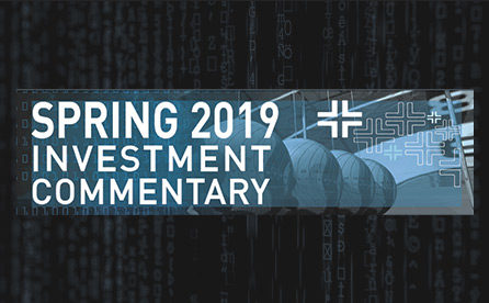 Spring 2019 Investment Commentary